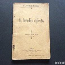 Libros antiguos: OS PROVERBIOS EXPLICADOS, PELA EDUCAÇÃO NACIONAL, 1908. MUY ESCASO.. Lote 173165444