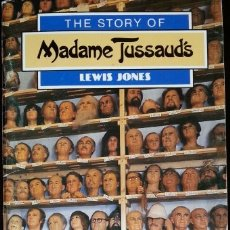 Libros antiguos: THE STORY OF MADAME TUSSAUSD´S. - JONES, LEWIS.. Lote 173694630