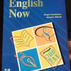 Libros antiguos: ENGLISH NOW. - CASTAÑON/ELLIOT, ANGEL/MARTIN.. Lote 173708099