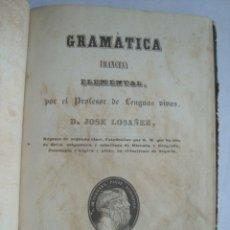Libros antiguos: GRAMÁTICA FRANCESA ELEMENTAL - JOSÉ LOSÁÑEZ (ROMERAL Y FONSECA, 1854). FRANCÉS.. Lote 174095204