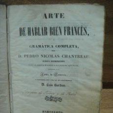 Libros antiguos: ARTE DE HABLAR BIEN FRANCES - NICOLAS CHANTREAU - AÑO 1842. Lote 175246363