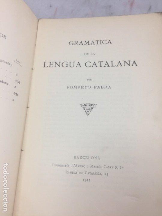 GRAMATICA DE LA LENGUA CATALANA. POMPEYO POMPEU FABRA.TIPOGRAFÍA L'AVENÇ, 1912 (Libros Antiguos, Raros y Curiosos - Cursos de Idiomas)