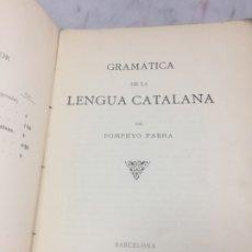 Libros antiguos: GRAMATICA DE LA LENGUA CATALANA. POMPEYO POMPEU FABRA.TIPOGRAFÍA L'AVENÇ, 1912. Lote 175475264