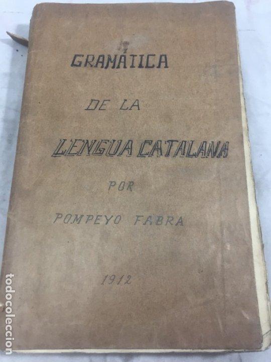 Libros antiguos: Gramatica de la Lengua Catalana. Pompeyo Pompeu Fabra.Tipografía lAvenç, 1912 - Foto 2 - 175475264