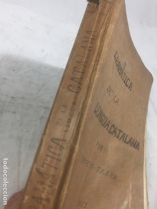 Libros antiguos: Gramatica de la Lengua Catalana. Pompeyo Pompeu Fabra.Tipografía lAvenç, 1912 - Foto 16 - 175475264