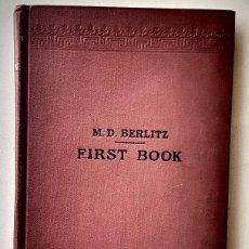 Libros antiguos: FIRST BOOK. M.D.BERLITZ. EDICIÓN 1923. Lote 176506267