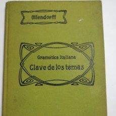 Libros antiguos: GRAMATICA ITALIANA, CLAVE DE LOS TEMAS. OLLENDORFF. HERNANDO MADRID 1928. Lote 177777178