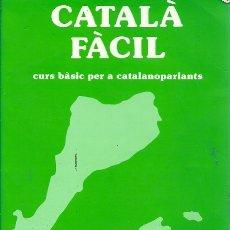 Libros antiguos: CATALA FACIL CURS BASIC PER A CATALANOPARLANT JOSEP RUAIX I VINYET. Lote 181152223