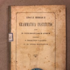 Libros antiguos: LINGUÆ HEBRAICÆ GRAMMATICA INSTITUTIO. P. FERRUTIUS VALENTE. S. JULIANI AD VERONAM 1910. Lote 181472293