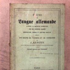 Libros antiguos: COURS DE LANGUE ALLEMNADE. PAR J. SAVOYE. LIBRAIRE POUR LES LANGUES ÉTRANGÉRES 1873.. Lote 182641846