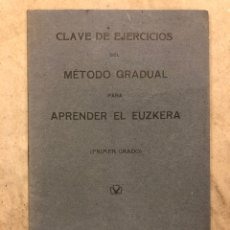 Libros antiguos: CLAVE DE EJERCICIOS DEL MÉTODO GRADUAL PARA APRENDER EL EUZKERA. EUZKELTZALE-BAZKUNA. 1918. Lote 182652720