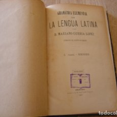 Libros antiguos: GRAMÁTICA ELEMENTAL DE LA LENGUA LATINA MARIANO GURRÍA LÓPEZ. 1887. Lote 182948743