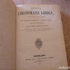 Libros antiguos: NUEVA CRESTOMATIA GRIEGA, SELECTAS EN PROSA Y VERSO DE AUTORES CLÁSICOS DE LA ANTIGUA GRECIA. 1861. Lote 182949430