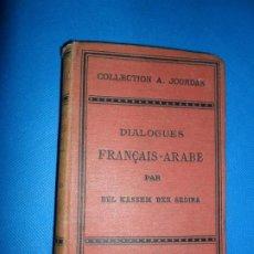 Libros antiguos: DIALOGUES FRANÇAIS-ARABE, BEL KASSEM BEN SEDIRA, ED. ADOLPHE JOURDAN, ALGER, 1905. Lote 183929355