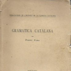 Libros antiguos: GRAMÀTICA CATALANA / POMPEU FABRA. BCN : IEC, 1918. 25X17CM. 149 P.. Lote 184140303