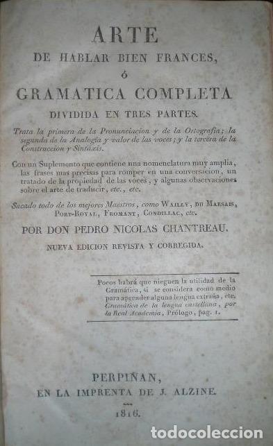 HABLAR BIEN FRANCÉS. GRAMATICA COMPLETA. N. CHANTREAU. IMP. J. ALZINE. 1816 (Libros Antiguos, Raros y Curiosos - Cursos de Idiomas)