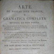 Libros antiguos: HABLAR BIEN FRANCÉS. GRAMATICA COMPLETA. N. CHANTREAU. IMP. J. ALZINE. 1816. Lote 186922215