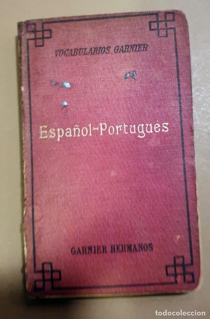 ESPAÑOL - PORTUGUES - VOCABULARIOS GARNIER - 1904 (Libros Antiguos, Raros y Curiosos - Cursos de Idiomas)