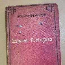 Libros antiguos: ESPAÑOL - PORTUGUES - VOCABULARIOS GARNIER - 1904. Lote 187234465