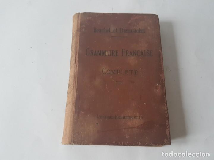 GRAMMAIRE FRANCAISE COMPLETE - EDITADO EN 1899 (Libros Antiguos, Raros y Curiosos - Cursos de Idiomas)