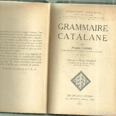 Libros antiguos: 1189.- POMPEU FABRA - GRAMMAIRE CATALANE -LES BELLES LETTRES - PARIS 1941. Lote 189353313