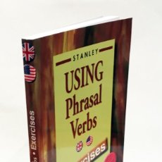 Livres anciens: USING PHRASAL VERBS - EXERCISES - STANLEY EDITORIAL - APRENDER INGLÉS. Lote 190150657