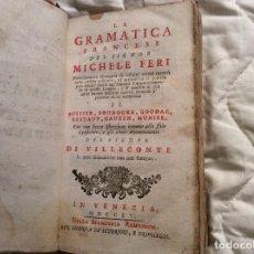 Libros antiguos: LA GRAMATICA FRANCESE DEL SIGNOR MICHELE FERI,... 1755. 1.ª EDICIÓN. CON MANUSCRITOS. MUY RARA.. Lote 190312805