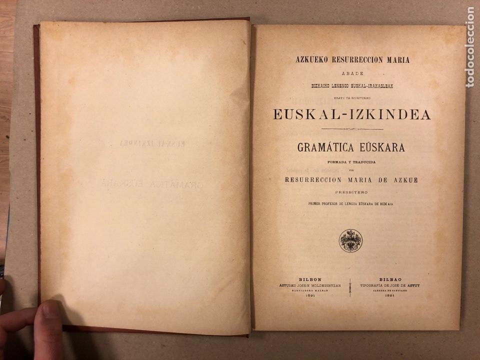 Libros antiguos: EUSKAL - IZKINDEA, GRAMÁTICA EÚSKARA POR RESURRECCIÓN MARÍA DE AZKUE. 1891 TIPOGRAFÍA DE JOSÉ DE AST - Foto 2 - 190345885
