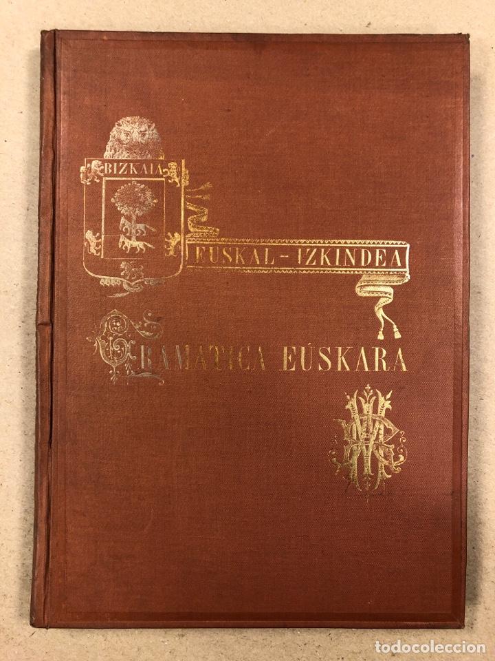 EUSKAL - IZKINDEA, GRAMÁTICA EÚSKARA POR RESURRECCIÓN MARÍA DE AZKUE. 1891 TIPOGRAFÍA DE JOSÉ DE AST (Libros Antiguos, Raros y Curiosos - Cursos de Idiomas)