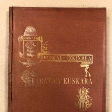 Libros antiguos: EUSKAL - IZKINDEA, GRAMÁTICA EÚSKARA POR RESURRECCIÓN MARÍA DE AZKUE. 1891 TIPOGRAFÍA DE JOSÉ DE AST. Lote 190345885