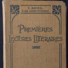 Libros antiguos: PREMIÈRES LECTURES LITTÉRAIRES. 1913. EUGÉNE BAUER. E. DE SAINT-ÉTIENNE.. Lote 190707775
