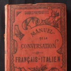 Libros antiguos: MANUEL DE LA CONVERSATION FRANÇAIS-ITALIEN. PARIS. GARNIER FRÉRES. 1890 H.. Lote 190707800