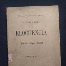 Libros antiguos: PRINCIPIOS Y REGLAS DE LA ELOCUENCIA POR ANTONIO LÓPEZ MUÑOZ. SERIE 2ª. 1899.. Lote 190707815