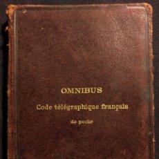Libros antiguos: OMNIBUS. CODE TÉLÉGRAPHIQUE FRANÇAIS DE POCHE A L'USAGE DE TOUT LE MONDE PAR V. DE KIRCHEISEN.. Lote 190708230