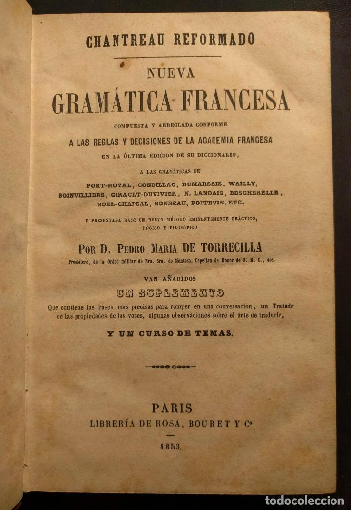 Libros antiguos: Chantreau Reformado. Nueva Gramática Francesa. Torrecilla. París. Rosa Bouret y Cª. 1853. - Foto 3 - 190708398