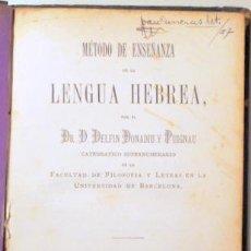 Libros antiguos: DONADIU I PUIGNAU, DELFIN - MÉTODO DE ENSEÑANZA DE LA LENGUA HEBREA - BARCELONA 1881. Lote 191859642