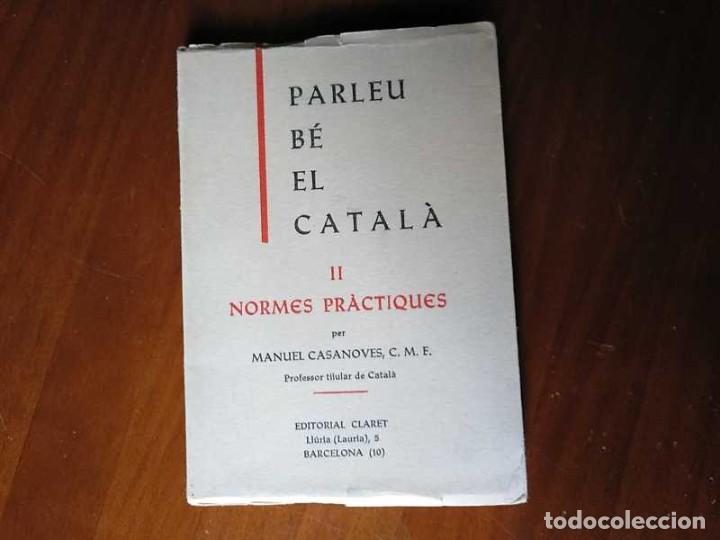 PARLEU BÉ EL CATALÁ II NORMES PRÁCTIQUES - 1966 EDITORIAL CLARET - CATALAN - (Libros Antiguos, Raros y Curiosos - Cursos de Idiomas)