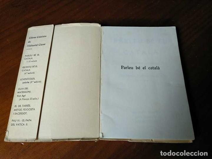 Libros antiguos: PARLEU BÉ EL CATALÁ II NORMES PRÁCTIQUES - 1966 EDITORIAL CLARET - CATALAN - - Foto 2 - 192553807