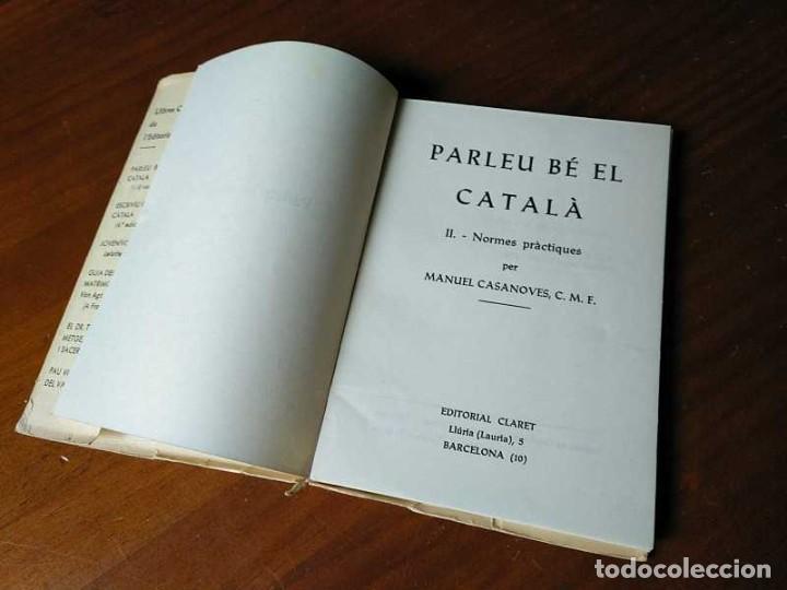 Libros antiguos: PARLEU BÉ EL CATALÁ II NORMES PRÁCTIQUES - 1966 EDITORIAL CLARET - CATALAN - - Foto 3 - 192553807