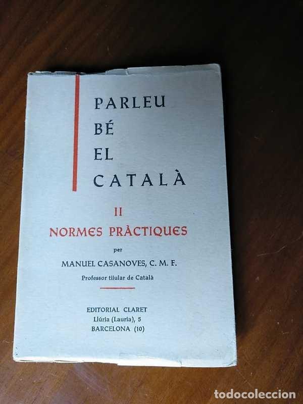 Libros antiguos: PARLEU BÉ EL CATALÁ II NORMES PRÁCTIQUES - 1966 EDITORIAL CLARET - CATALAN - - Foto 24 - 192553807