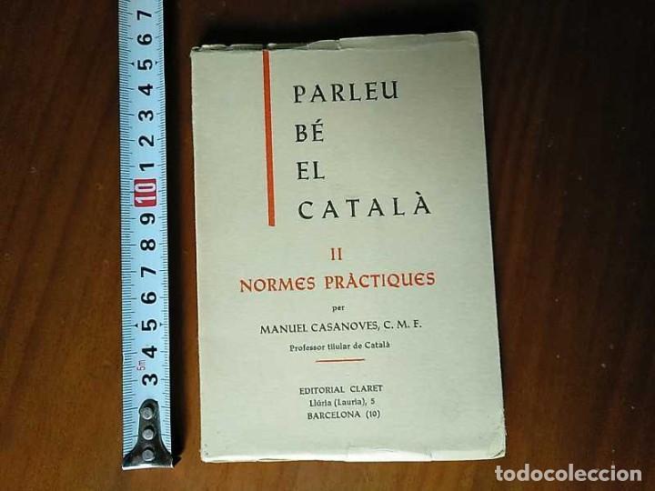 Libros antiguos: PARLEU BÉ EL CATALÁ II NORMES PRÁCTIQUES - 1966 EDITORIAL CLARET - CATALAN - - Foto 28 - 192553807
