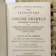 Libros antiguos: THE INSTITUTES OF ENGLISH GRAMMAR METHODICALLY ARRANGED, GOOLD BROWN, 1870. Lote 193745797