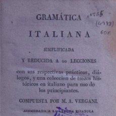 Libros antiguos: GRAMÁTICA ITALIANA SIMPLIFICADA Y REDUCIDA A 20 LECCIONES CON SUS RESPECTIVAS PRÁCTICAS.. Lote 194881377