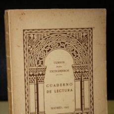 Libros antiguos: CURSOS PARA EXTRANJEROS. CUADERNO DE LECTURA.. Lote 195838096