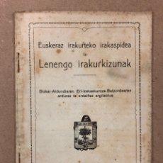 Libros antiguos: EUSKERAZ IRAKURTEKO IRAKASPIDEA TA LENENGO IRAKURKIZUNAK. ÁLVAREZ'EN IRARKOLAN 1920 (BILBAO).. Lote 195993070