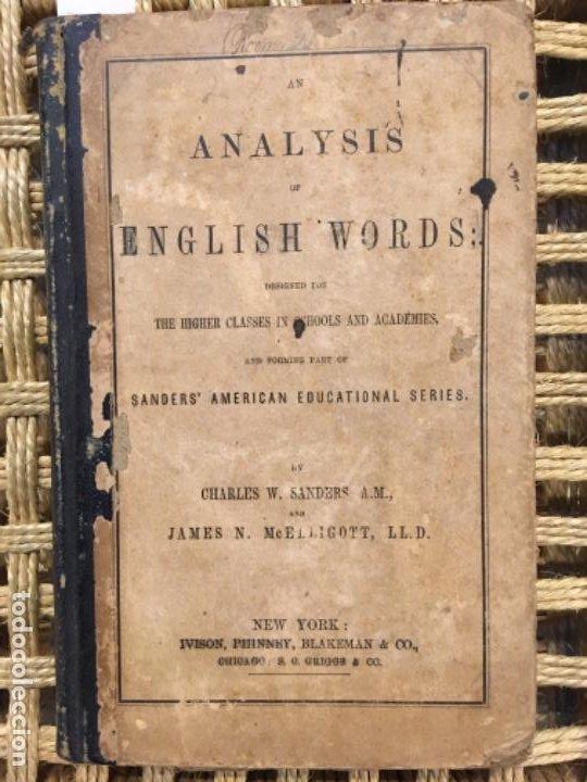 Libros antiguos: AN ANALYSIS OF ENGLISH WORDS, CHARLES W SANDERS & JAMES MCELLIGOTT, 1869 - Foto 2 - 196249381