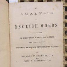 Libros antiguos: AN ANALYSIS OF ENGLISH WORDS, CHARLES W SANDERS & JAMES MCELLIGOTT, 1869. Lote 196249381