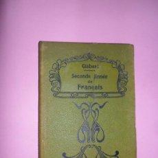 Libros antiguos: SECONDE ANNEÉ DE FRANCAIS, LUCIEN GISBERT, ED. SUCESORES DE HERNANDO, 1907. Lote 198832917