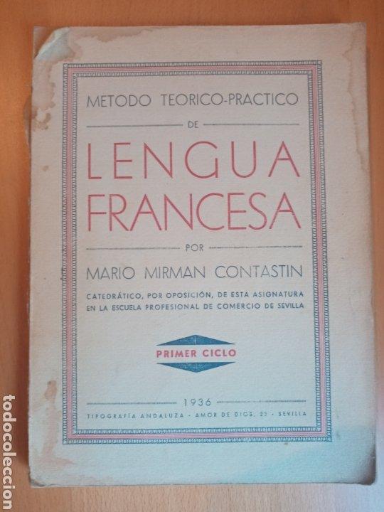 METODO TEÓRICO PRÁCTICO LENGUA FRANCESA 1936 (Libros Antiguos, Raros y Curiosos - Cursos de Idiomas)