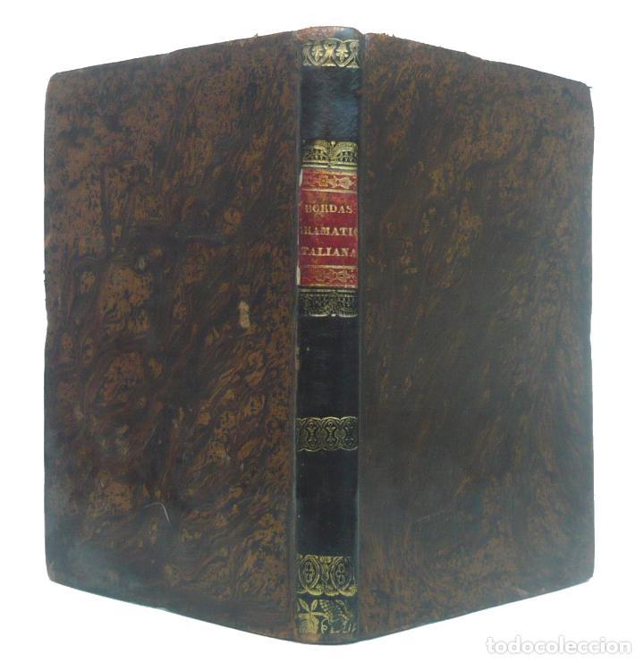 1838 - NUEVA GRAMÁTICA ITALIANA ADAPTADA AL USO DE LOS ESPAÑOLES - BORDAS- IMPRENTA DE TOMÁS GORCHS (Libros Antiguos, Raros y Curiosos - Cursos de Idiomas)